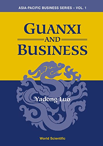 Guanxi and Business (Asia-Pacific Business Series): Yadong Luo