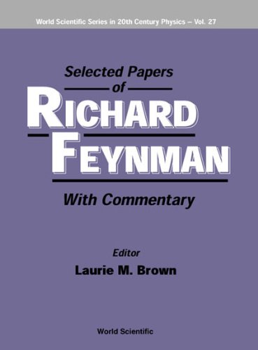 9789810241308: Selected Papers of Richard Feynman: With Commentary (World Scientific Series in 20th Century Physics)