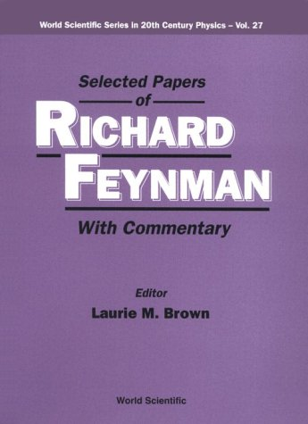 9789810241315: Selected Papers of Richard Feynman: With Commentary (World Scientific Series in 20th Century Physics)