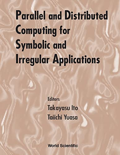 9789810241391: Parallel and Distributed Computing for Symbolic and Irregular Applications