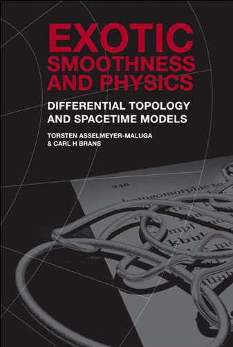 9789810241957: EXOTIC SMOOTHNESS AND PHYSICS: DIFFERENTIAL TOPOLOGY AND SPACETIME MODELS