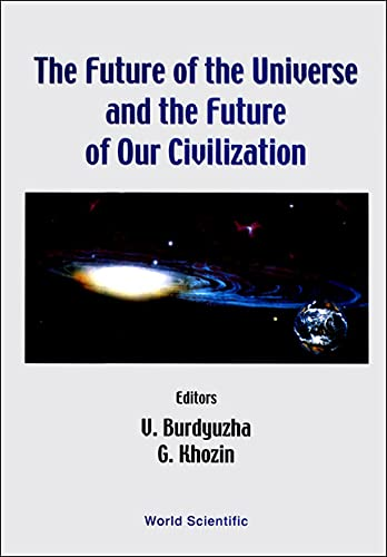 9789810242640: The Future of the Universe and the Future of Our Civilization
