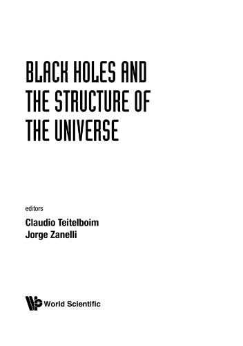 Black Holes And The Structure Of The Universe: Teitelboim, Claudio