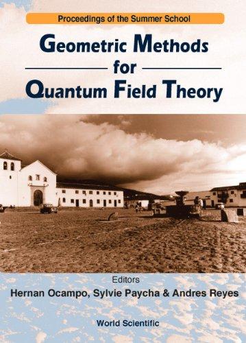9789810243517: Geometric Methods for Quantum Field Theory: Proceedings of the Summer School, Villa De Leyva, Colombia 12-30 July 1999