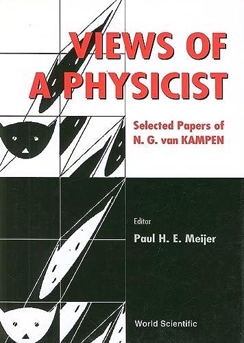 9789810243579: Views Of A Physicist (Selected Papers of N G van Kampen)