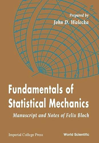 9789810244200: Fundamentals of Statistical Mechanics: Manuscript and Notes of Felix Bloch