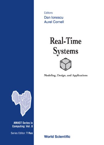 9789810244248: Real-Time Systems: Modeling, Design, and Applications (Amast Series in Computing)