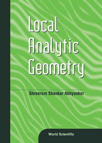 9789810245054: Local Analytic Geometry