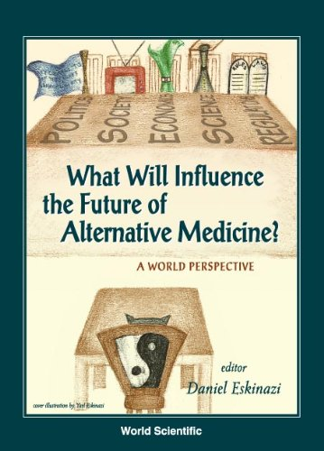 9789810245115: What Will Influence the Future of Alternative Medicine?: A World Perspective