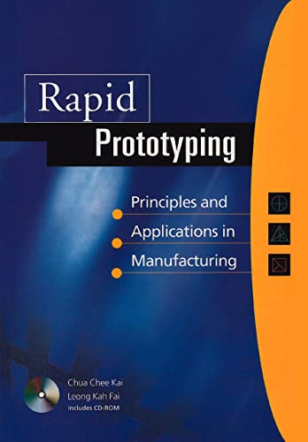 9789810245160: Rapid Prototyping: Principles and Applications in Manufacturing