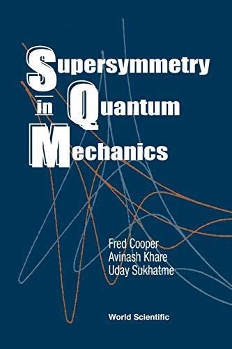 Supersymmetry in Quantum Mechanics: Fred Cooper, Avinash Khare, Uday Sukhatme