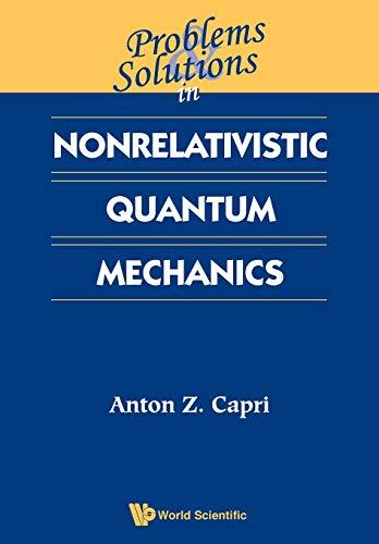 9789810246501: Problems & Solutions in Nonrelativistic Quantum Mechanics
