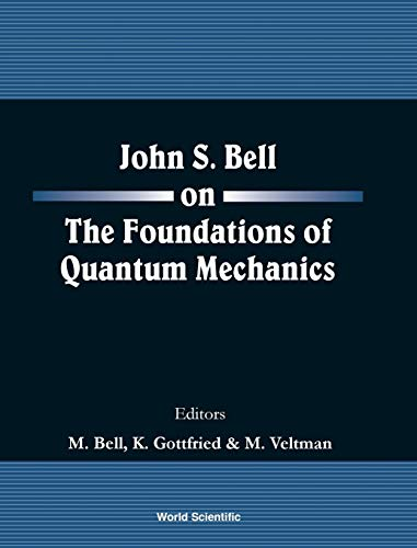 John S Bell on the Foundations of: BELL