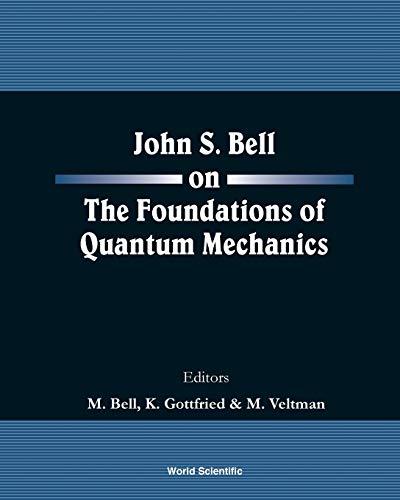 9789810246884: John s Bell on the Foundations of Quantum Mechanics