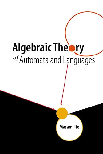 Algebraic Theory of Automata & Languages: Ito, Masami
