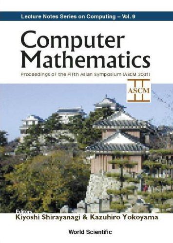 Computer Mathematics Volume 9 (Lecture Notes Series on Computing): Yokoyama, K.; Shirayanagi, K.