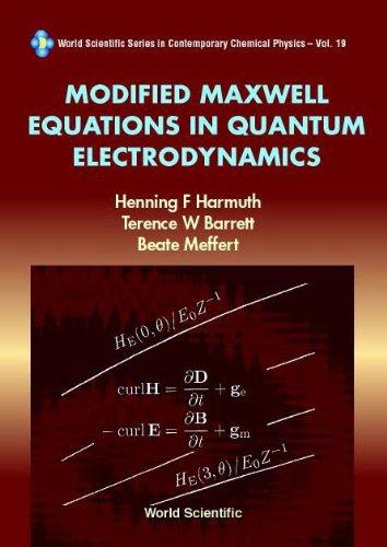 9789810247706: Modified Maxwell Equations in Quantum Electrodynamics