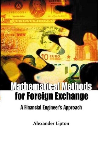 9789810248239: Mathematical Methods For Foreign Exchange: A Financial Engineer's Approach