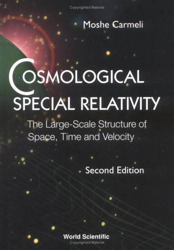 9789810249366: Cosmological Special Relativity: The Large-Scale Structure of Space, Time and Velocity, Second Edition