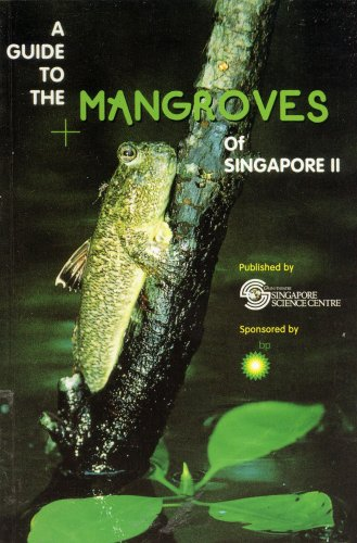 A Guide to the Mangroves of Singapore: Kelvin K. P.