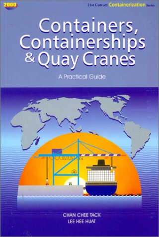 9789810429904: Containers, Containerships & Quay Cranes: A Practical Guide
