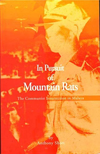 9789810430771: In pursuit of mountain rats: The Communist insurrection in Malaya