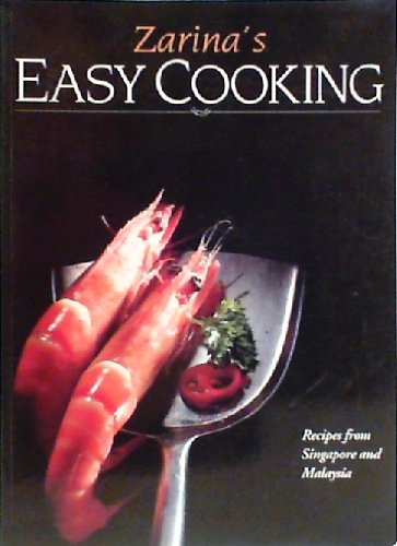 9789810432430: Zarina's easy cooking: Recipes from Malaysia and Singapore