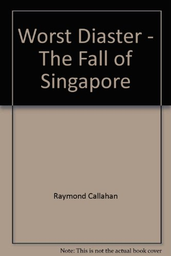 9789810436773: The Worst Disaster: The Fall of Singapore