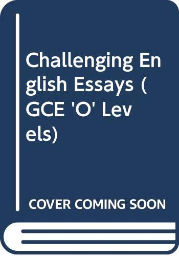 9789810445218: Challenging English Essays (GCE 'O' Levels)