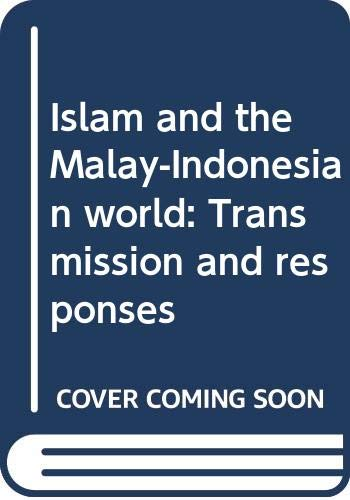 9789810445638: Islam and the Malay-Indonesian world: Transmission and responses