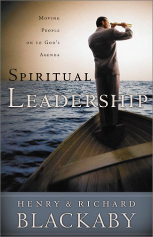 Spiritual Leadership: Moving People on to God's: Henry T. Blackaby,