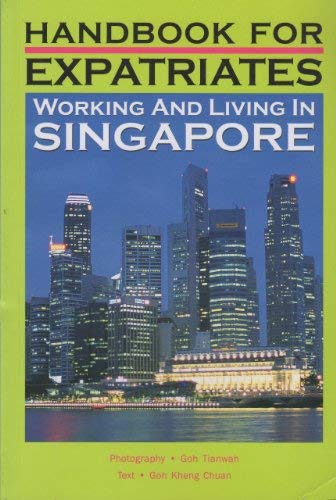 9789810459147: Working And Living In Singapore: Handbook For Expatriates