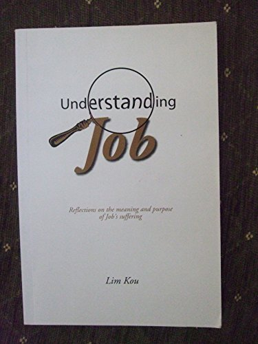 Understanding Job : Reflections on the meaning: Lim Kou