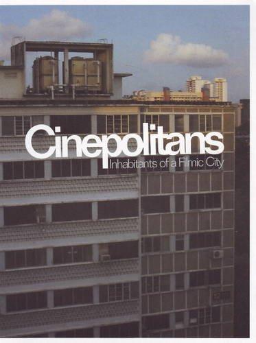 Cinepolitans: Inhabitants of a Filmic City: Hwee, Michael Lee Hong