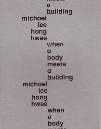 When a Body Meets a Building: Hwee, Michael Lee Hong
