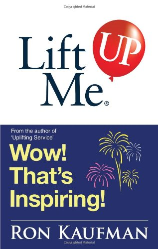 9789810529352: Lift Me UP! Wow That's Inspiring: Sparkling Quotes and Brilliant Notes to Lift Your Spirits Higher! (Lift Me UP!)