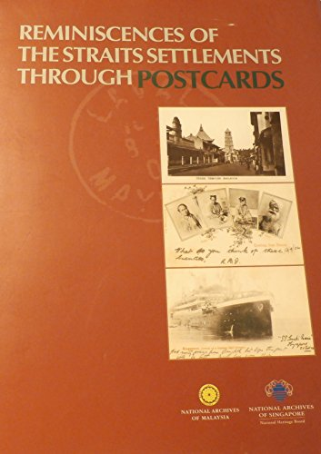 Reminiscences of the Straits Settlements Through Postcards: No Author Given