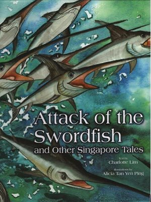 9789810532154: Attack of the Swordfish and Other Singapore Tales