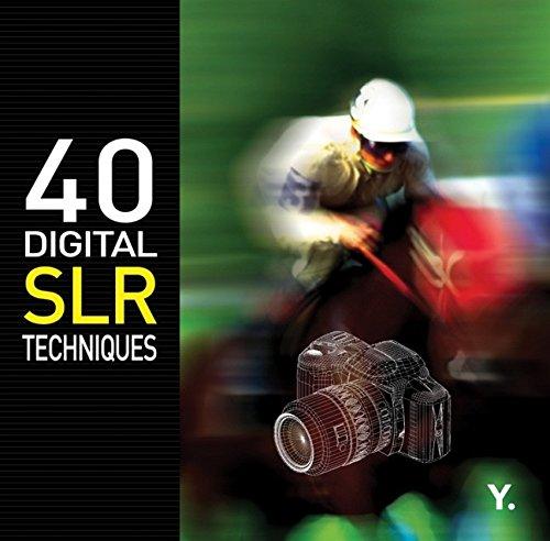 9789810535209: 40 Digital SLR Techniques (Go Digital)
