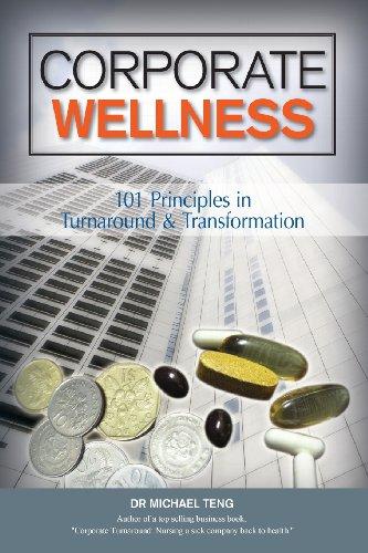 Corporate Wellness: 101 Principles In Corporate Turnaround: Mike Teng
