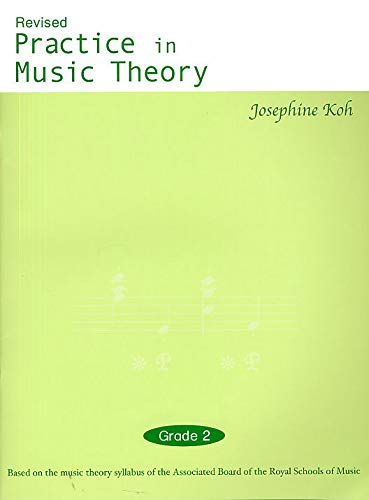 9789810566074: Josephine Koh: Practice In Music Theory - Grade 2 (Revised Edition)