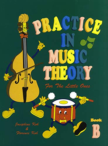 9789810566159: Josephine Koh/Florence Koh: Practice In Music Theory For The Little Ones - Book B