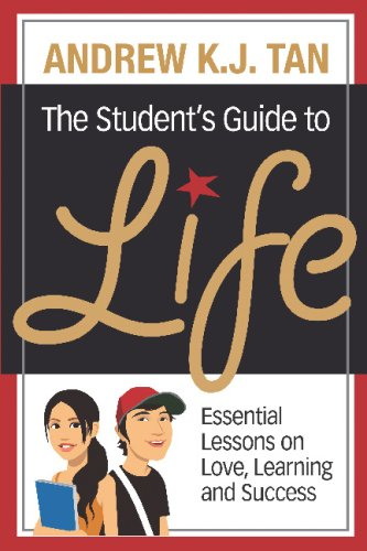 The Student's Guide To Life: Essential Lessons: Andrew K. J.