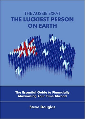 9789810575465: The Aussie Expat - The Luckiest Person on Earth