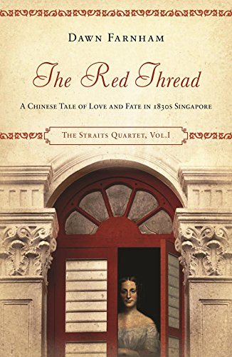 9789810575670: The Red Thread: A Chinese tale of love and fate in 1830s Singapore (The Straits Quartet)