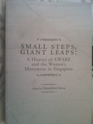 9789810576615: Small Steps Giant Leaps (A History of AWARE and the Women's Movement in Singapore)