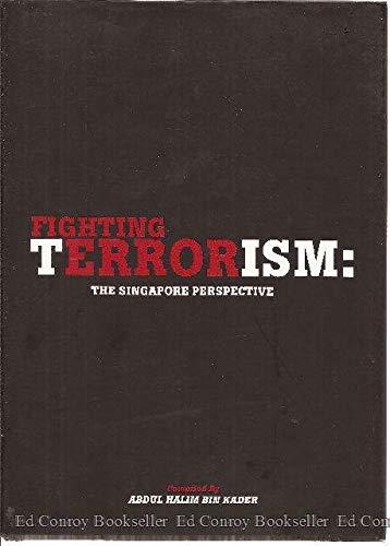 Fighting Terrorism: the Singapore Perspective, Fourth Edition: Bin Kader, Abdul
