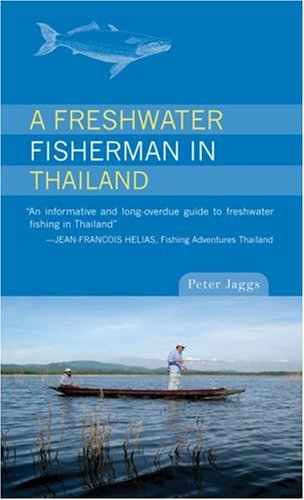 9789810589745: A Freshwater Fisherman in Thailand