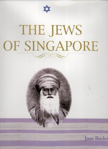 9789810591984: The Jews of Singapore by Joan Bieder (2007-05-04)