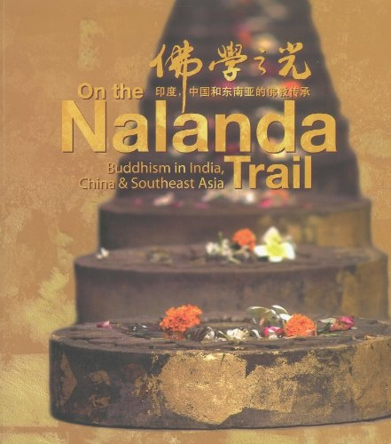 9789810595692: On the Nalanda Trail: Buddhism in India, China & Southeast Asia